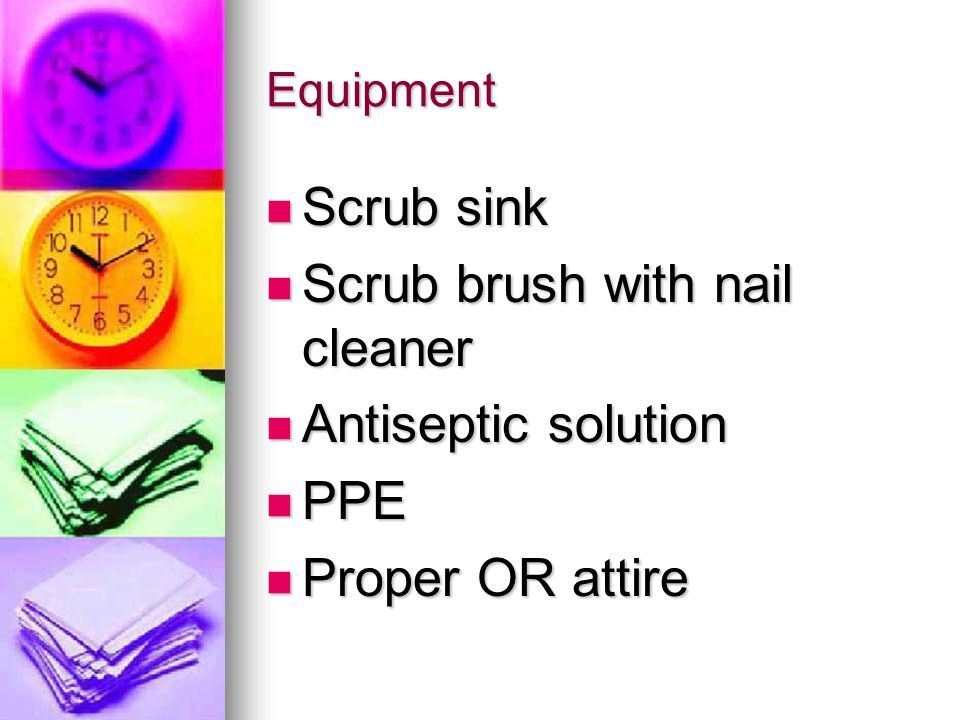 Scrub brush with nail cleaner Antiseptic solution PPE Proper OR attire