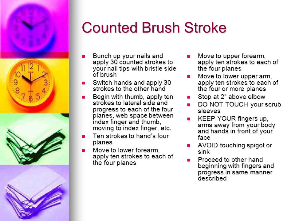 Counted Brush Stroke Bunch up your nails and apply 30 counted strokes to your nail tips with bristle side of brush.