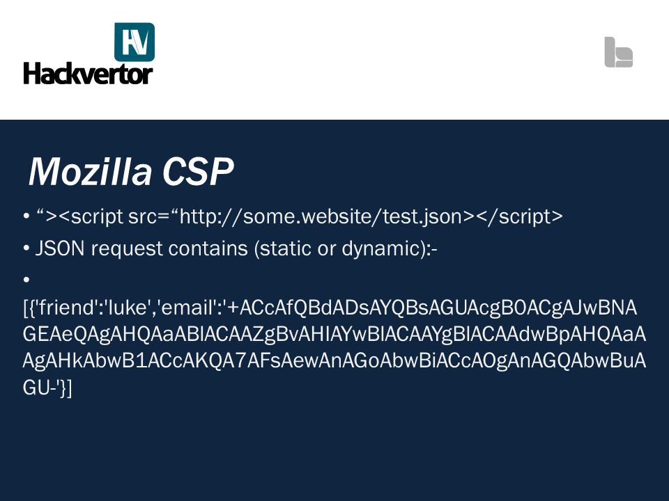 Mozilla CSP ><script src= http://some.website/test.json></script> JSON request contains (static or dynamic):-