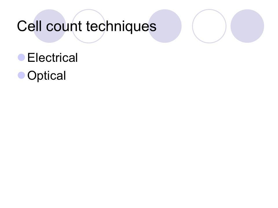 Cell count techniques Electrical Optical