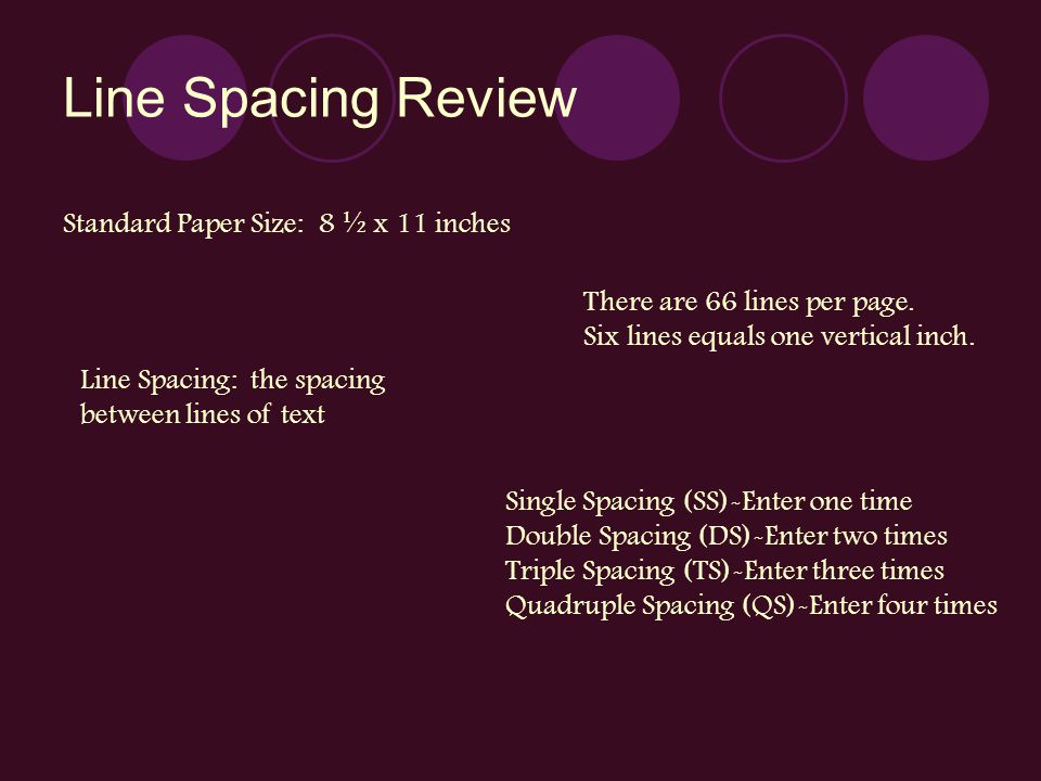 Line Spacing Review Standard Paper Size: 8 ½ x 11 inches