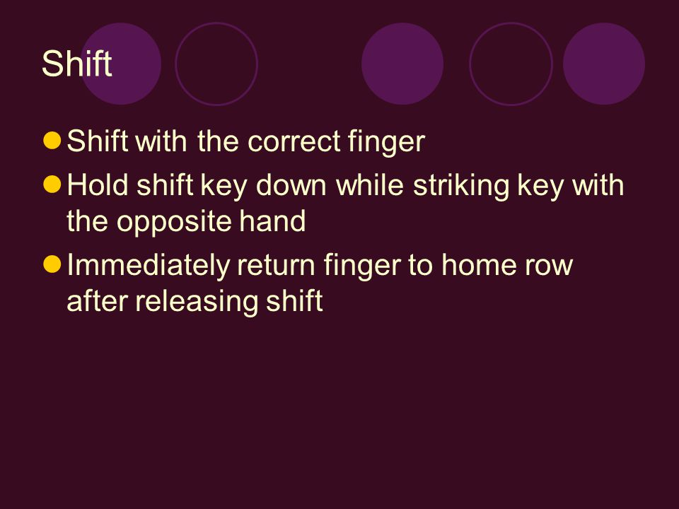 Shift Shift with the correct finger