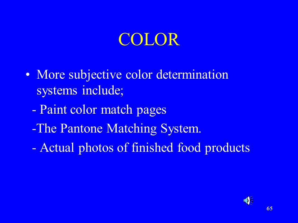 COLOR More subjective color determination systems include;