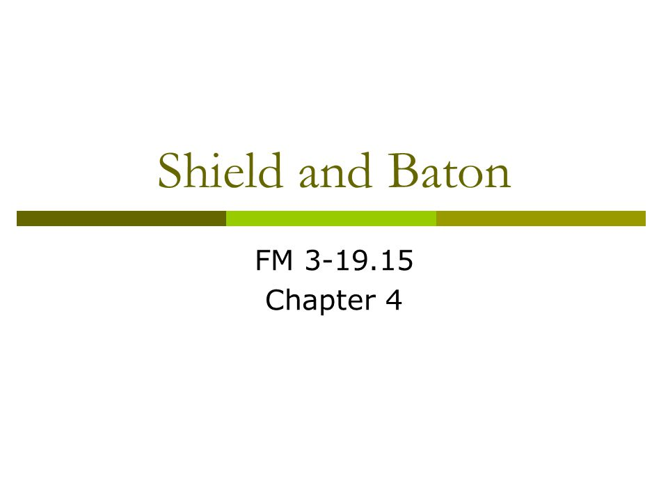 Shield and Baton FM 3-19.15 Chapter 4
