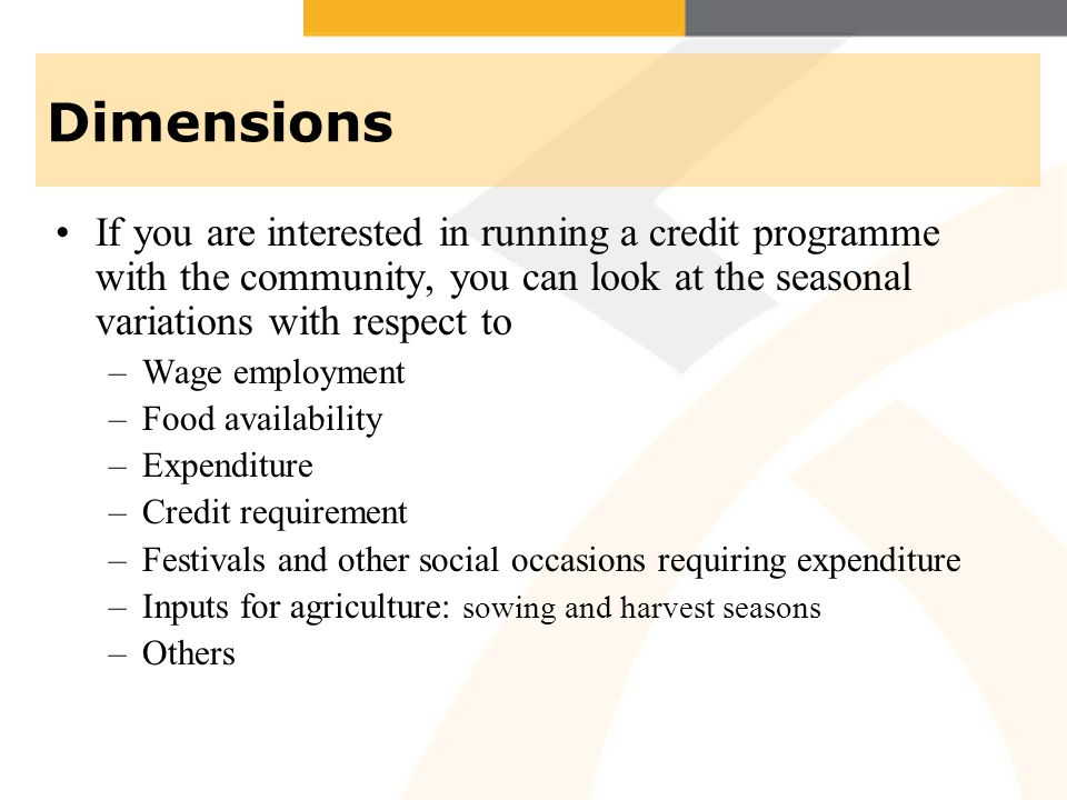 Dimensions If you are interested in running a credit programme with the community, you can look at the seasonal variations with respect to.