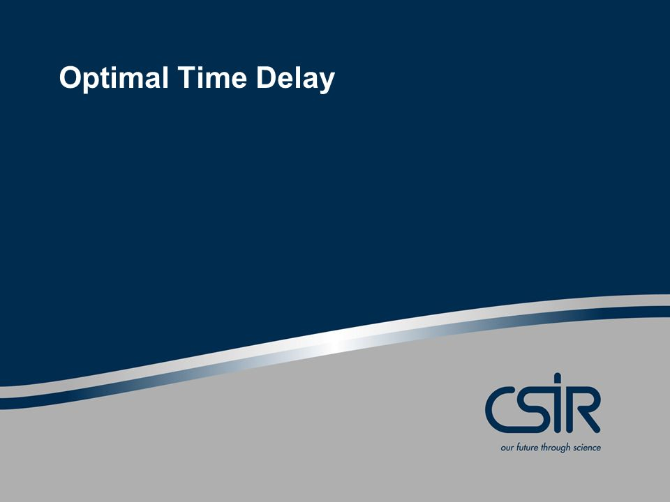 Optimal Time Delay