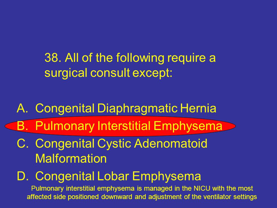 38. All of the following require a surgical consult except: