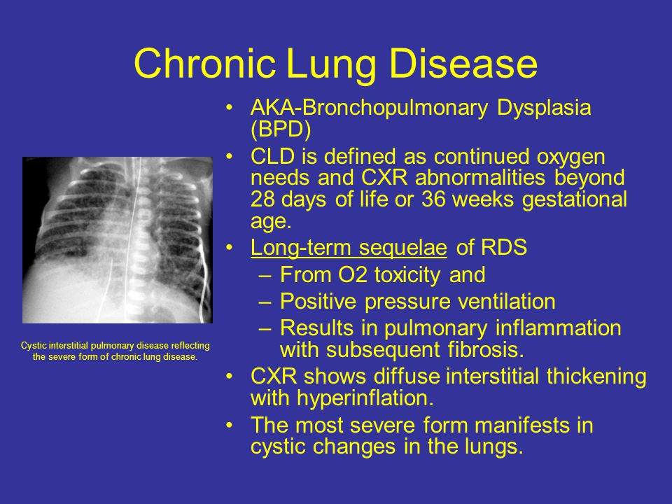 Chronic Lung Disease AKA-Bronchopulmonary Dysplasia (BPD)
