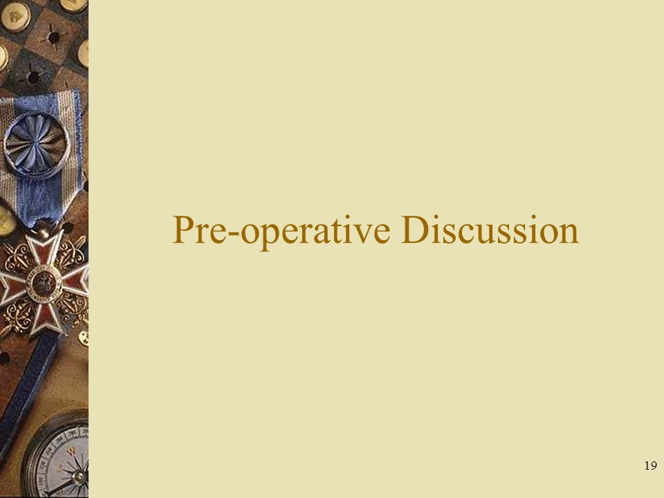 Pre-operative Discussion