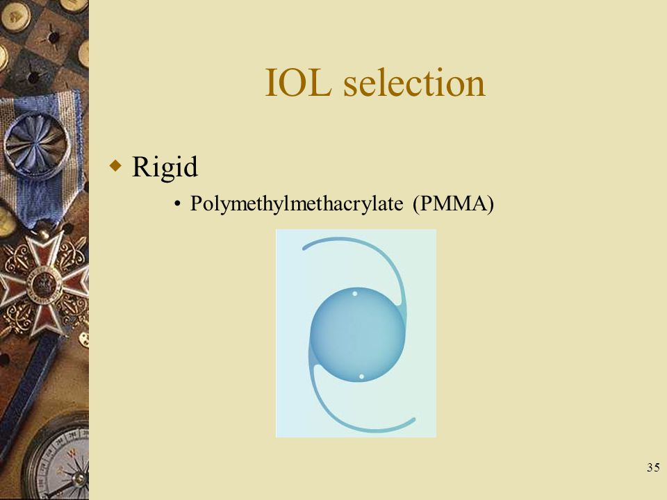 IOL selection Rigid Polymethylmethacrylate (PMMA)