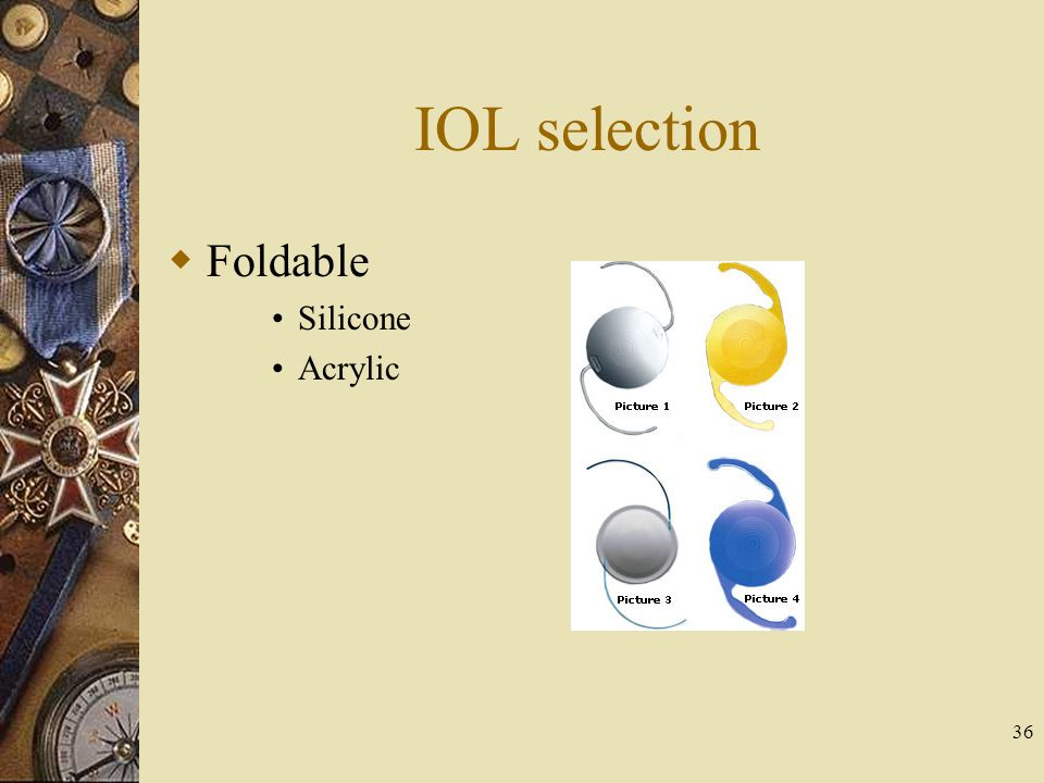 IOL selection Foldable Silicone Acrylic