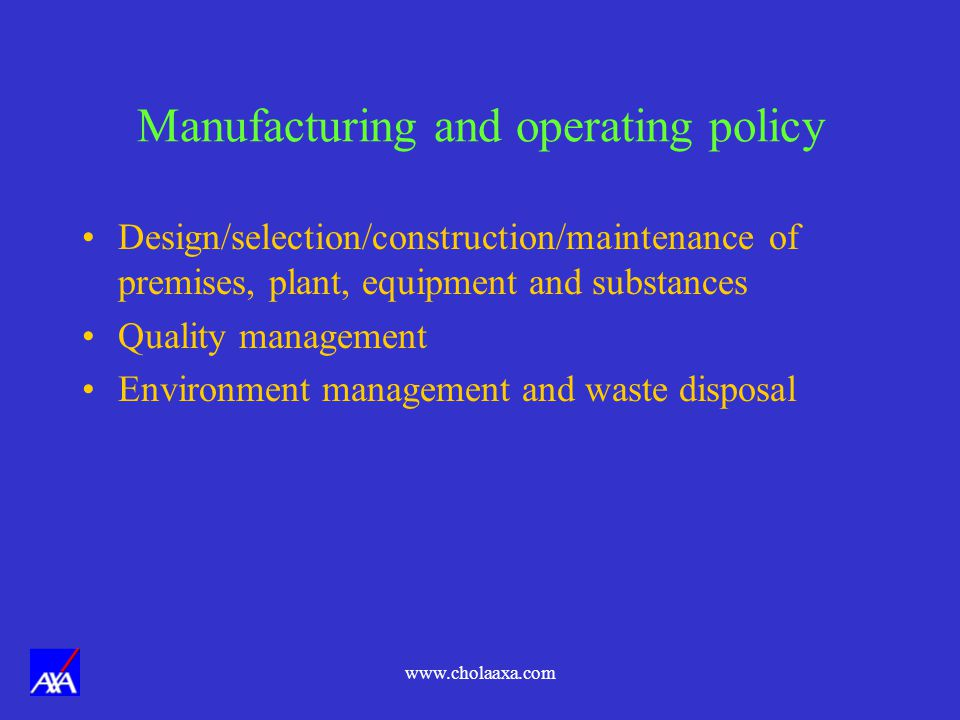 Manufacturing and operating policy