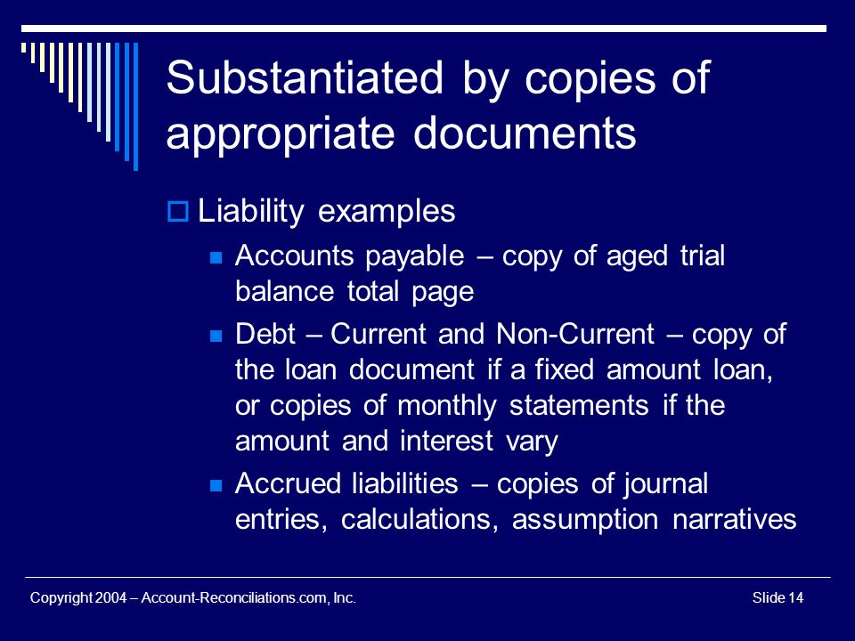 Substantiated by copies of appropriate documents