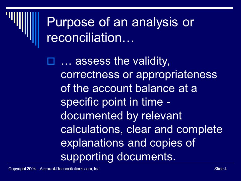 Purpose of an analysis or reconciliation…