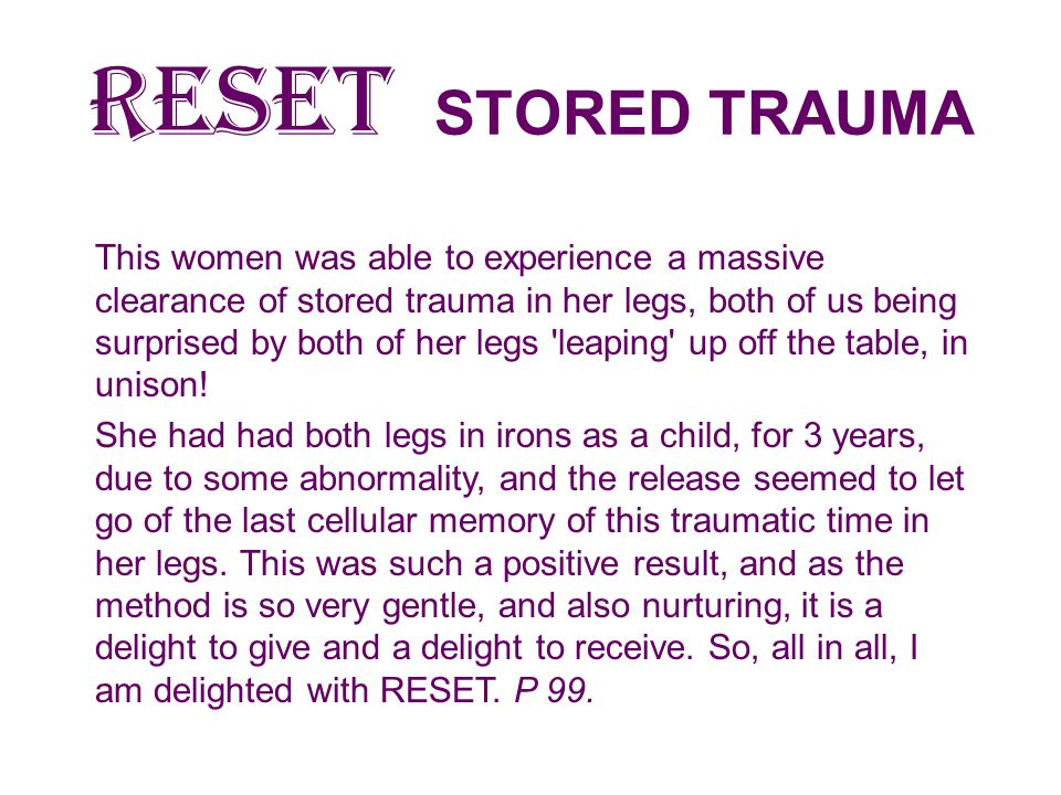 RESET STORED TRAUMA