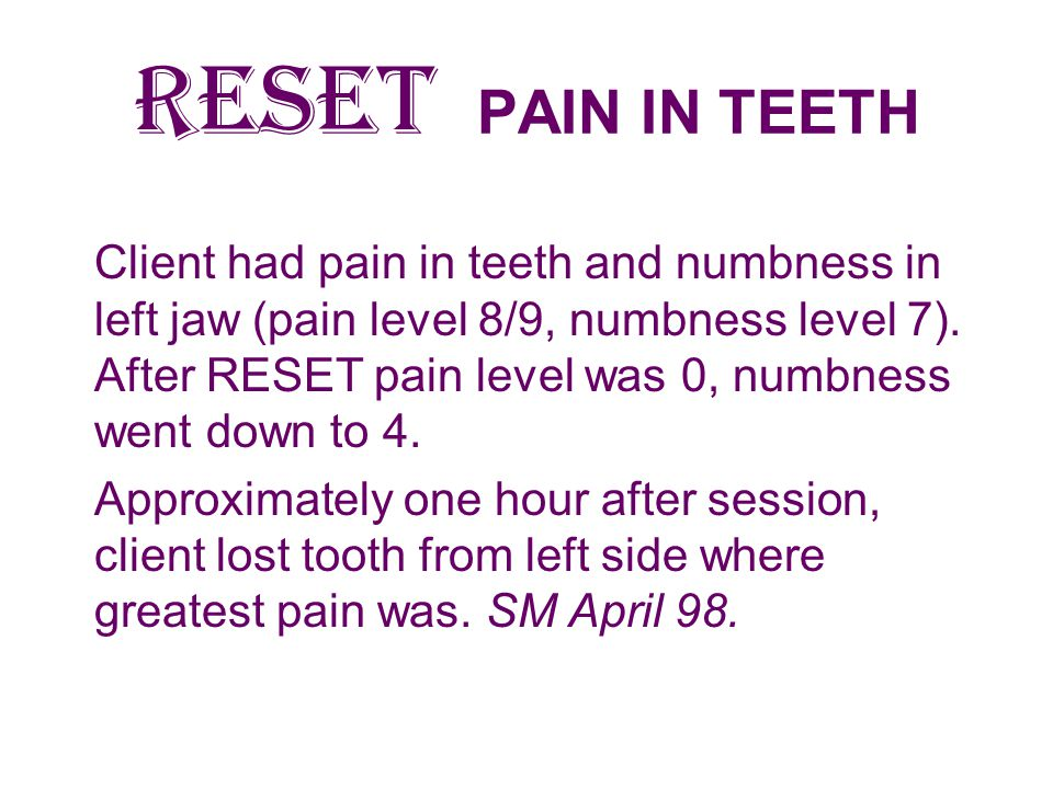 RESET PAIN IN TEETH