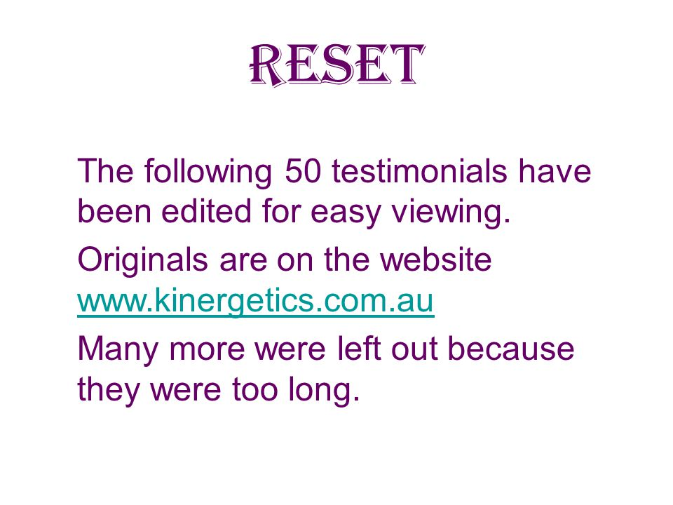RESET The following 50 testimonials have been edited for easy viewing.