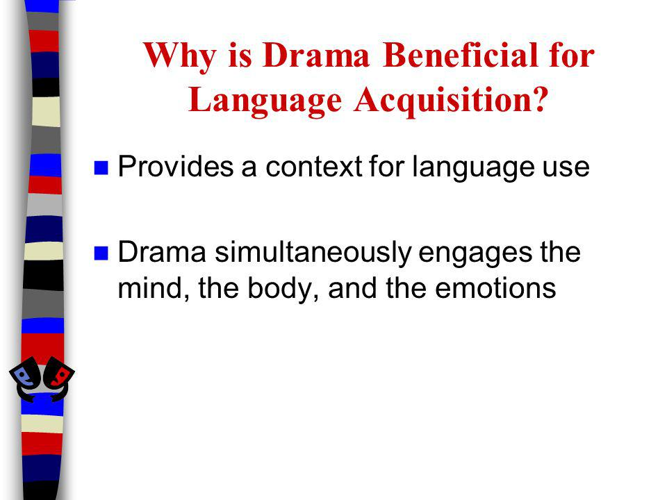 Why is Drama Beneficial for Language Acquisition