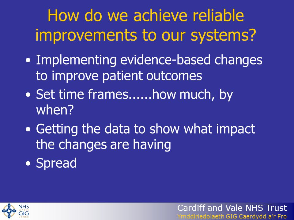 How do we achieve reliable improvements to our systems