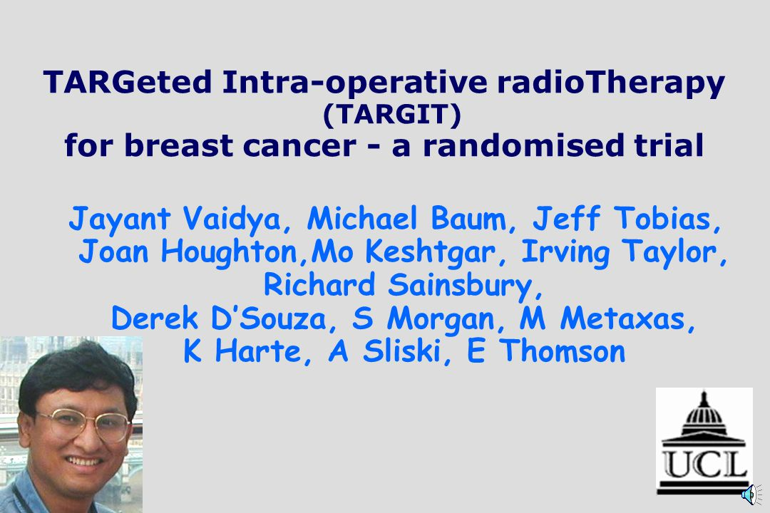 TARGeted Intra-operative radioTherapy (TARGIT)