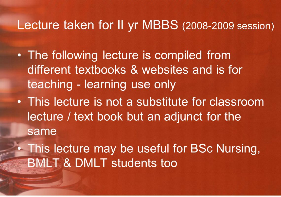 Lecture taken for II yr MBBS (2008-2009 session)