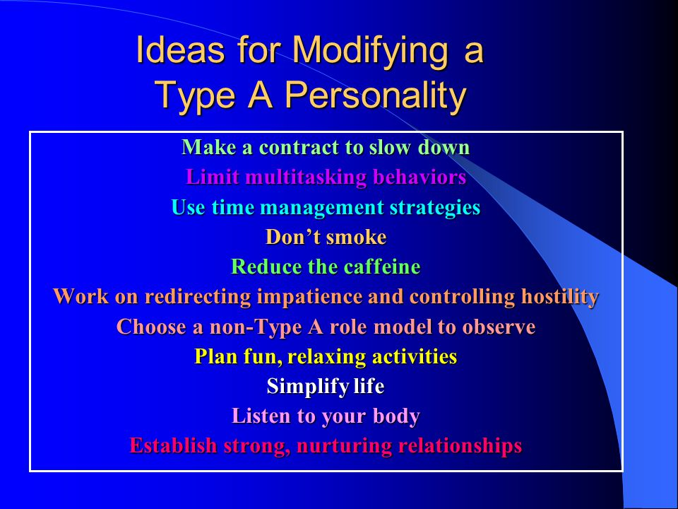 Ideas for Modifying a Type A Personality
