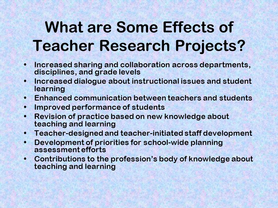 What are Some Effects of Teacher Research Projects