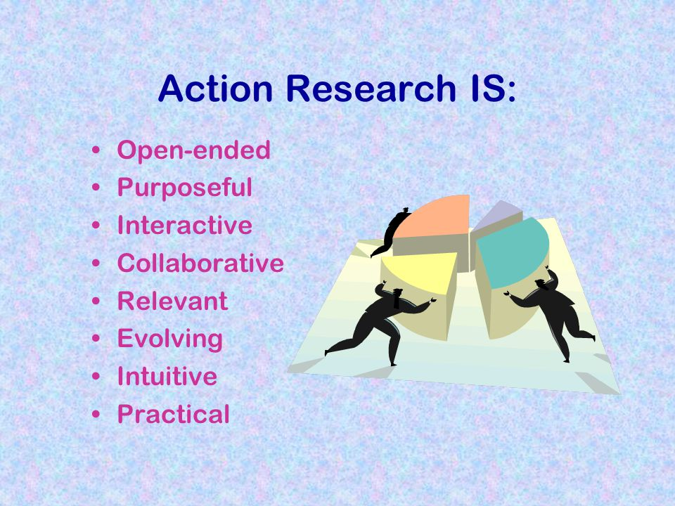 Action Research IS: Open-ended Purposeful Interactive Collaborative
