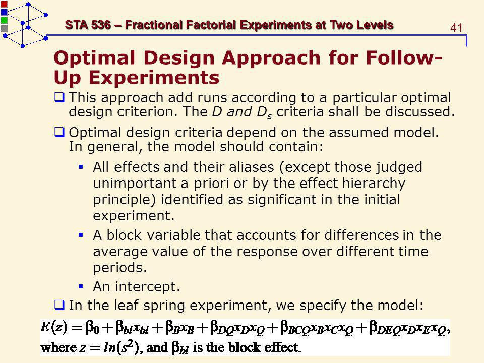 Optimal Design Approach for Follow-Up Experiments