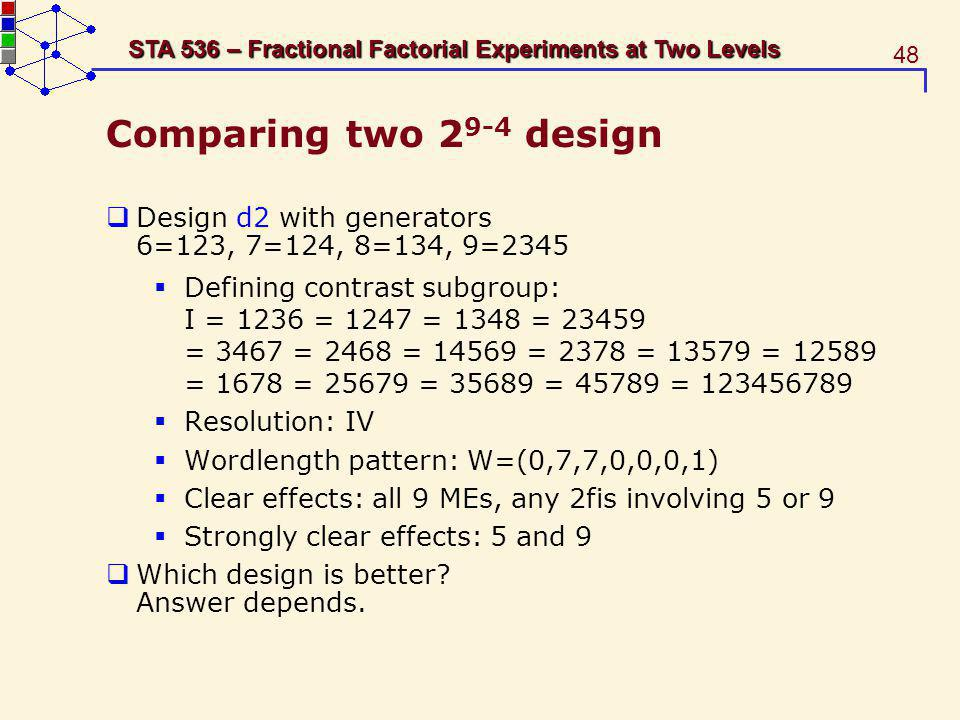 Comparing two 29-4 design Design d2 with generators 6=123, 7=124, 8=134, 9=2345.