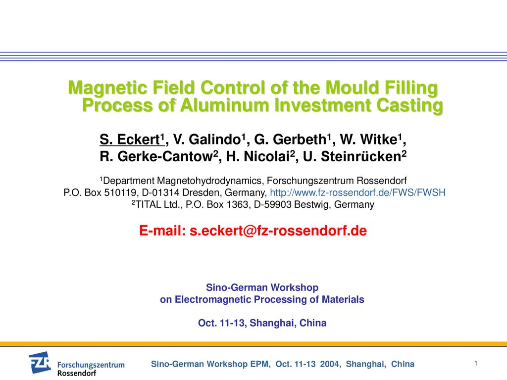 S  Eckert1, V  Galindo1, G  Gerbeth1, W  Witke1, - ppt download