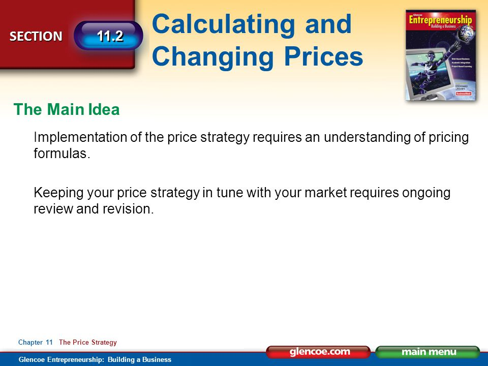 The Main Idea Implementation of the price strategy requires an understanding of pricing formulas.