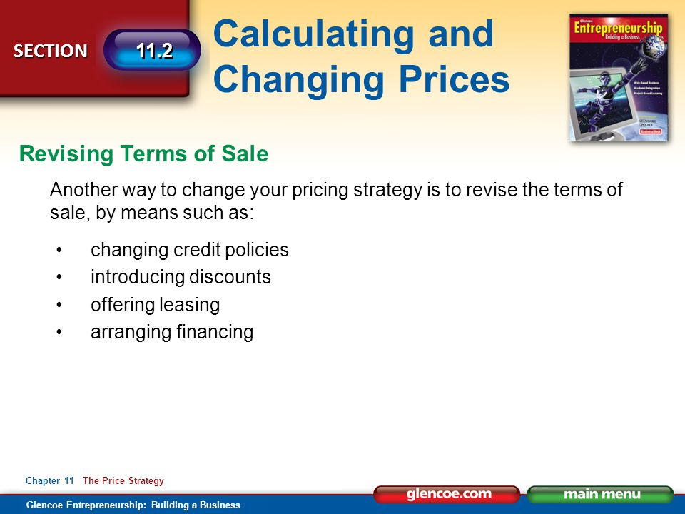 Revising Terms of Sale Another way to change your pricing strategy is to revise the terms of sale, by means such as: