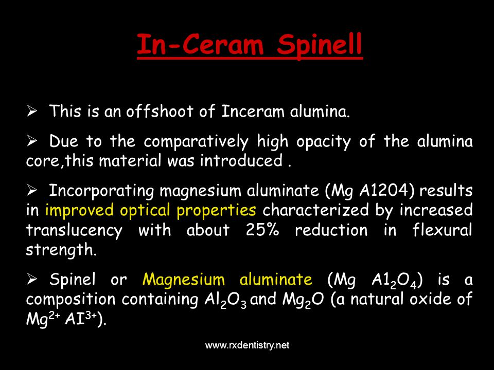 In-Ceram Spinell This is an offshoot of Inceram alumina.