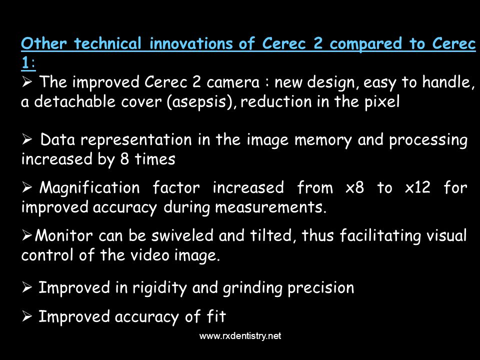 Other technical innovations of Cerec 2 compared to Cerec 1: