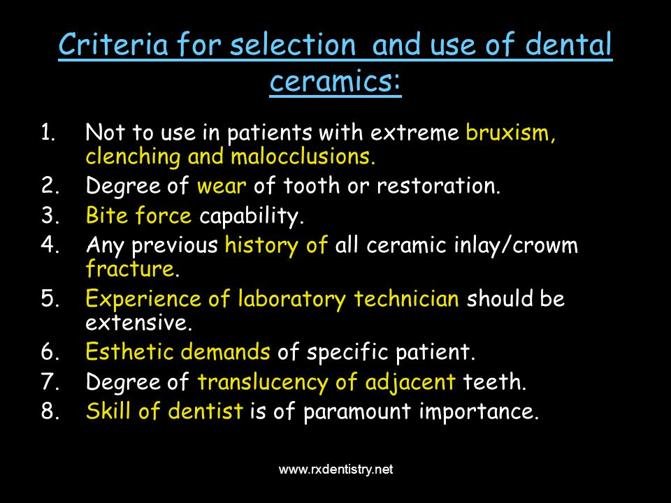 Criteria for selection and use of dental ceramics:
