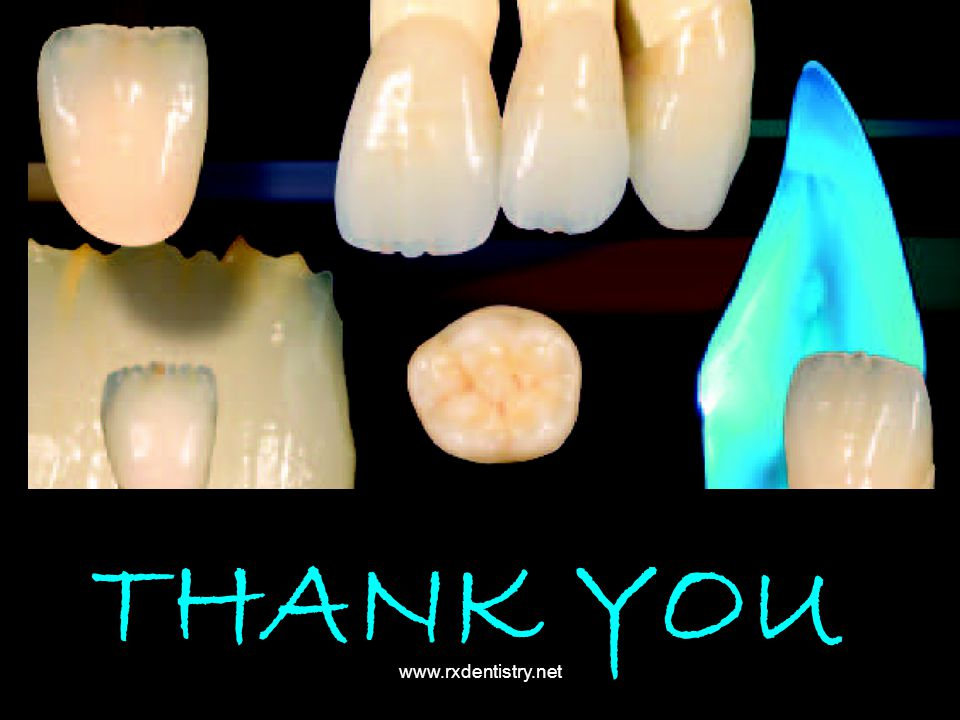 THANK YOU www.rxdentistry.net