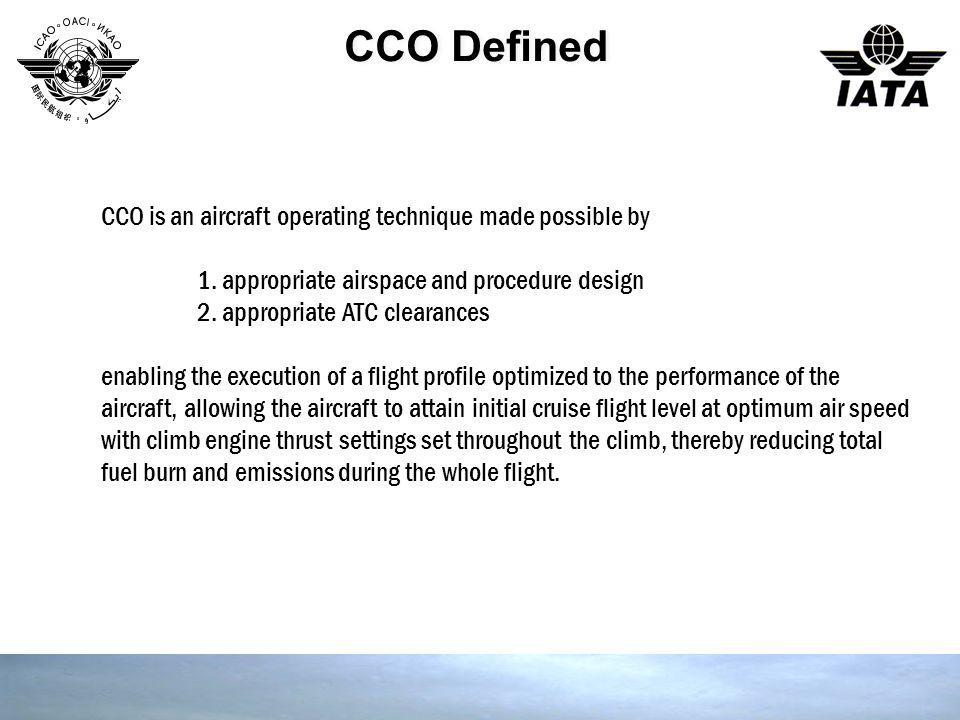 CCO Defined CCO is an aircraft operating technique made possible by