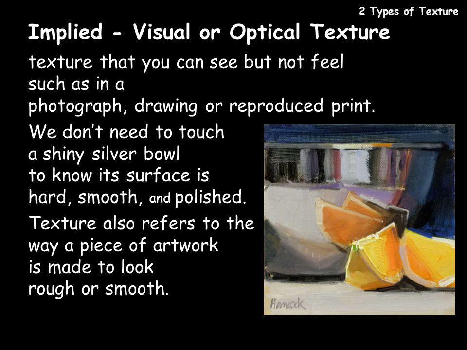 Implied - Visual or Optical Texture