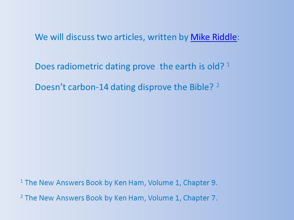 We will discuss two articles, written by Mike Riddle: