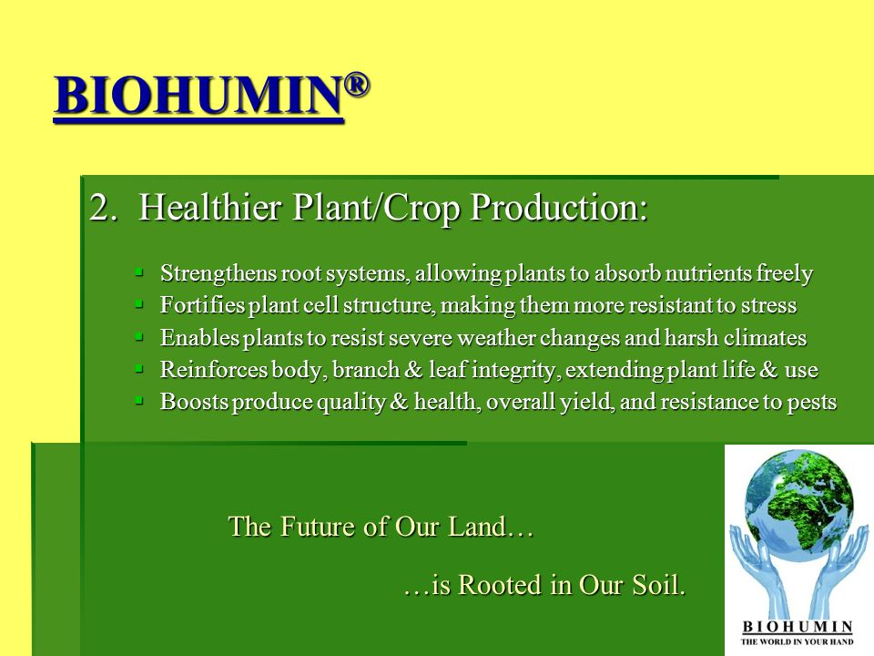 BIOHUMIN® 2. Healthier Plant/Crop Production: The Future of Our Land…