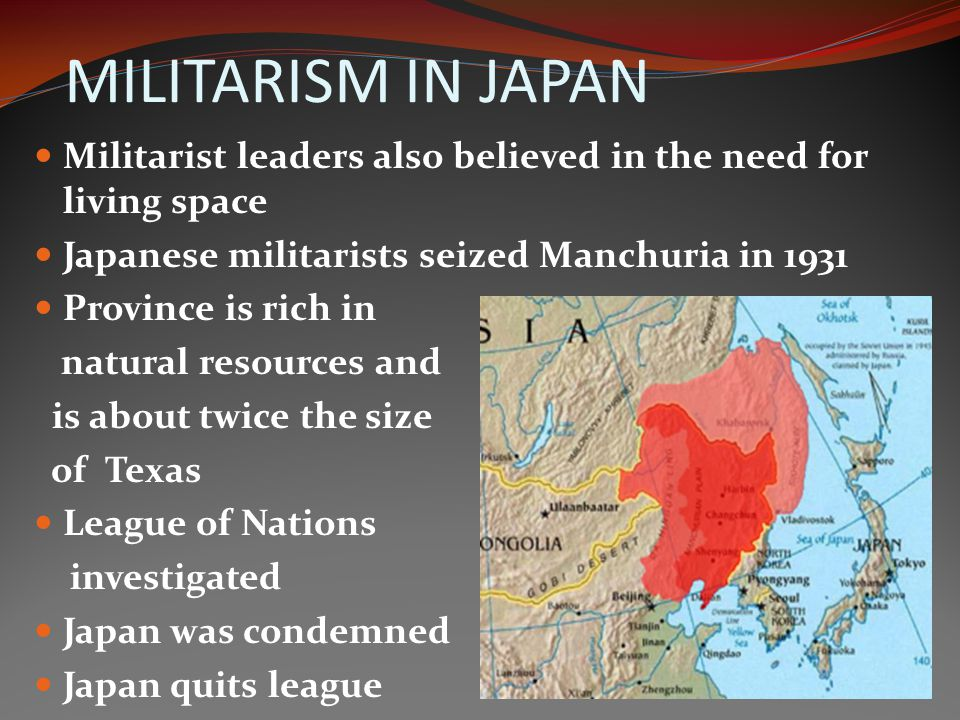 MILITARISM IN JAPAN Militarist leaders also believed in the need for living space. Japanese militarists seized Manchuria in 1931.