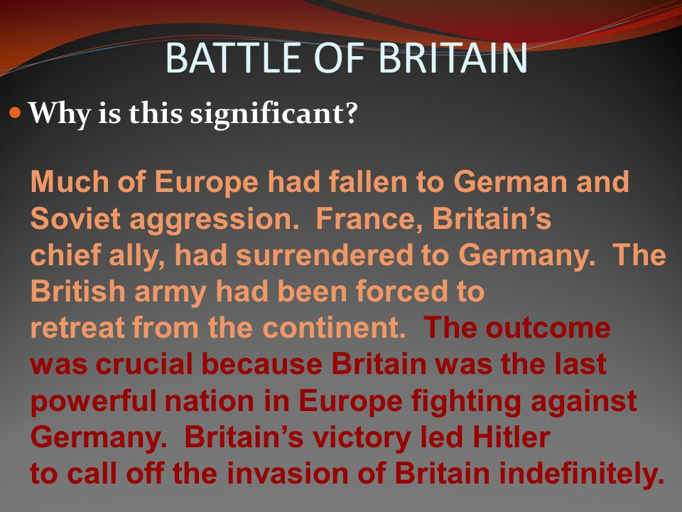 BATTLE OF BRITAIN Why is this significant