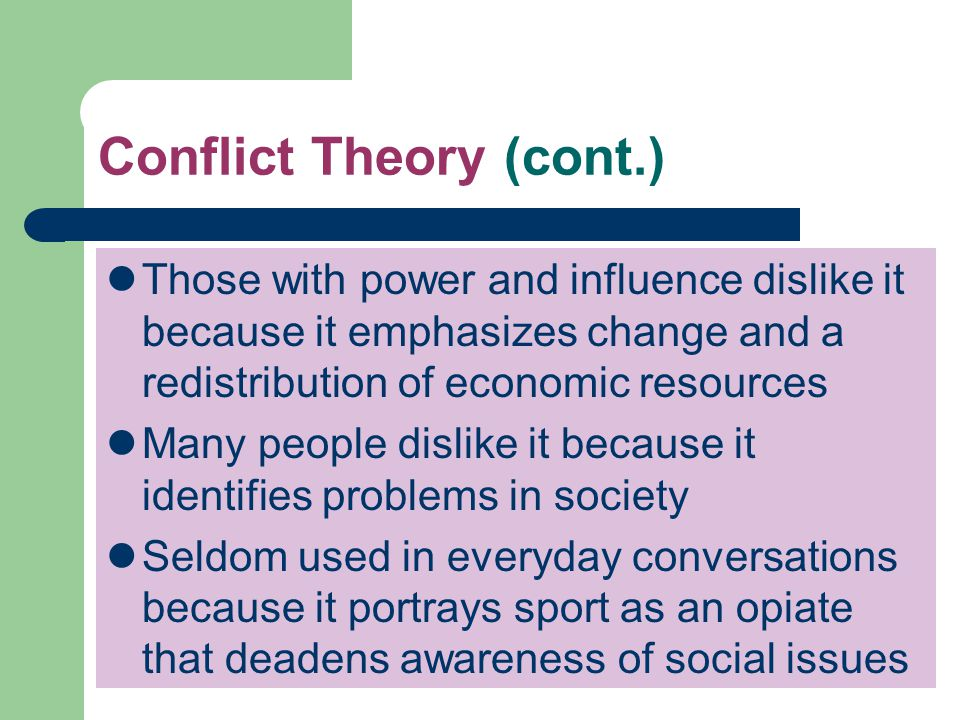 Conflict Theory (cont.)