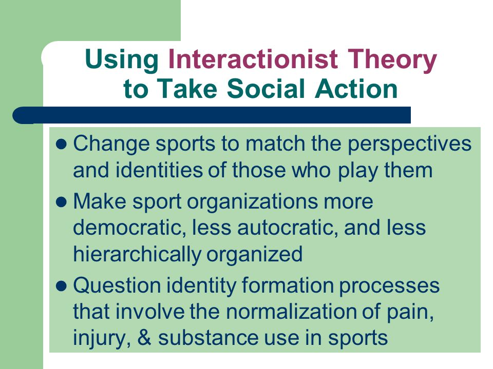 Using Interactionist Theory to Take Social Action
