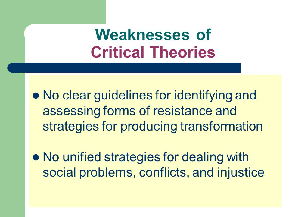 Weaknesses of Critical Theories