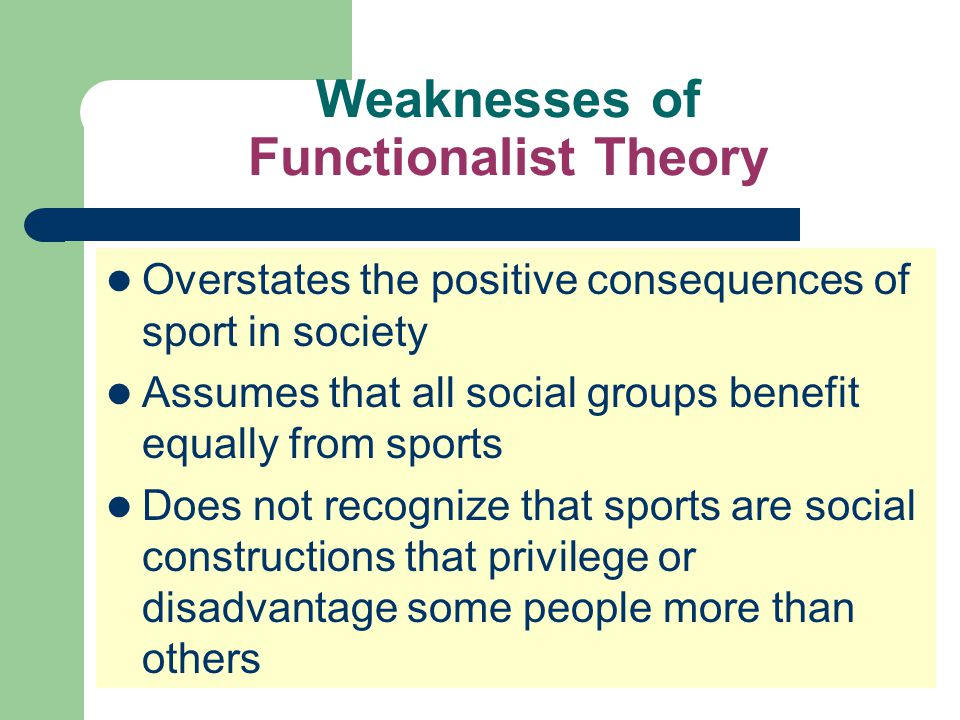 Weaknesses of Functionalist Theory