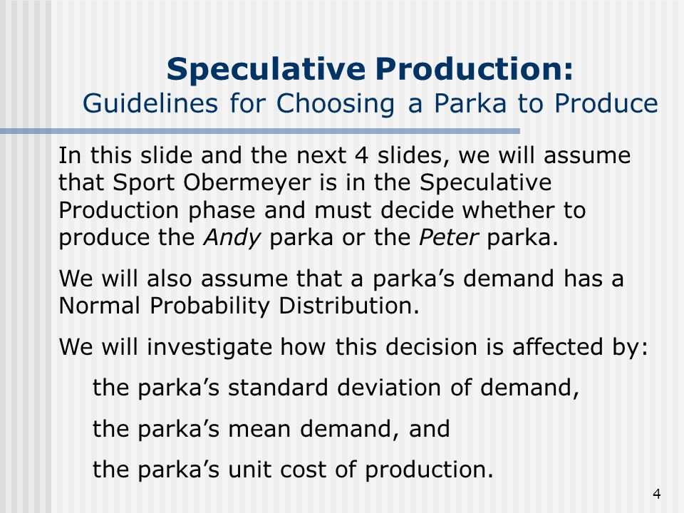 Speculative Production: Guidelines for Choosing a Parka to Produce