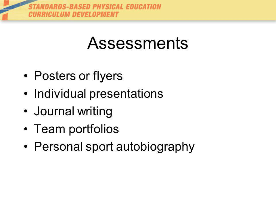 Assessments Posters or flyers Individual presentations Journal writing