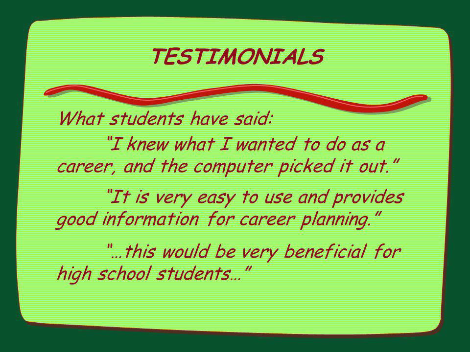 TESTIMONIALS What students have said: